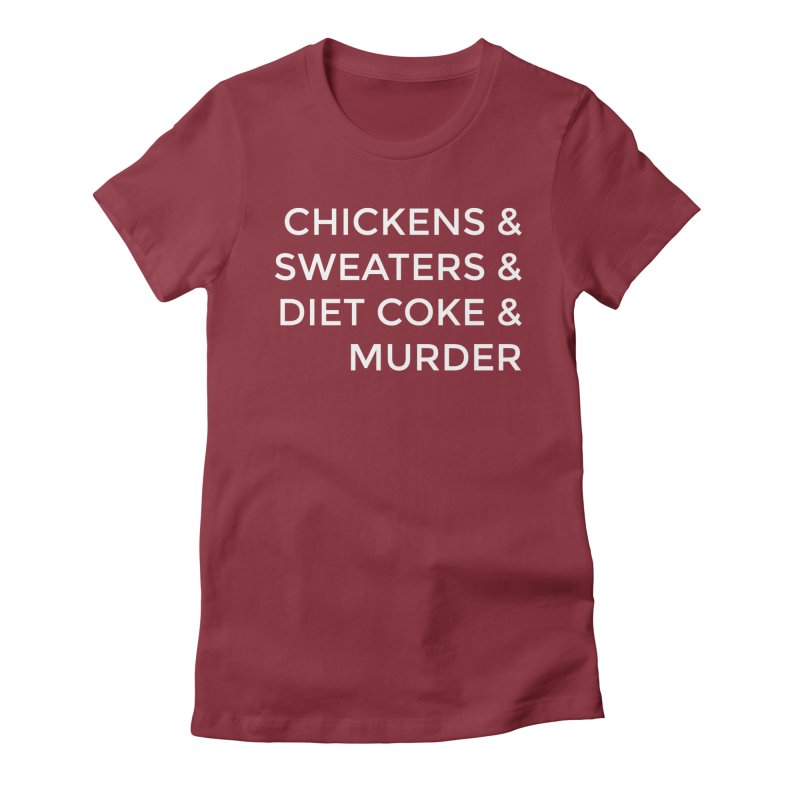 Chickens & Sweaters & Diet Coke & Murder Women's  by Moms And Murder Merch