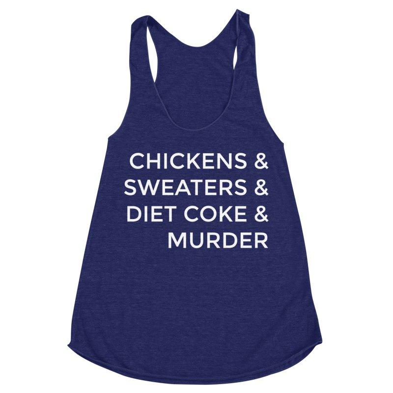 Chickens & Sweaters & Diet Coke & Murder Women's Racerback Triblend Tank by Moms And Murder Merch