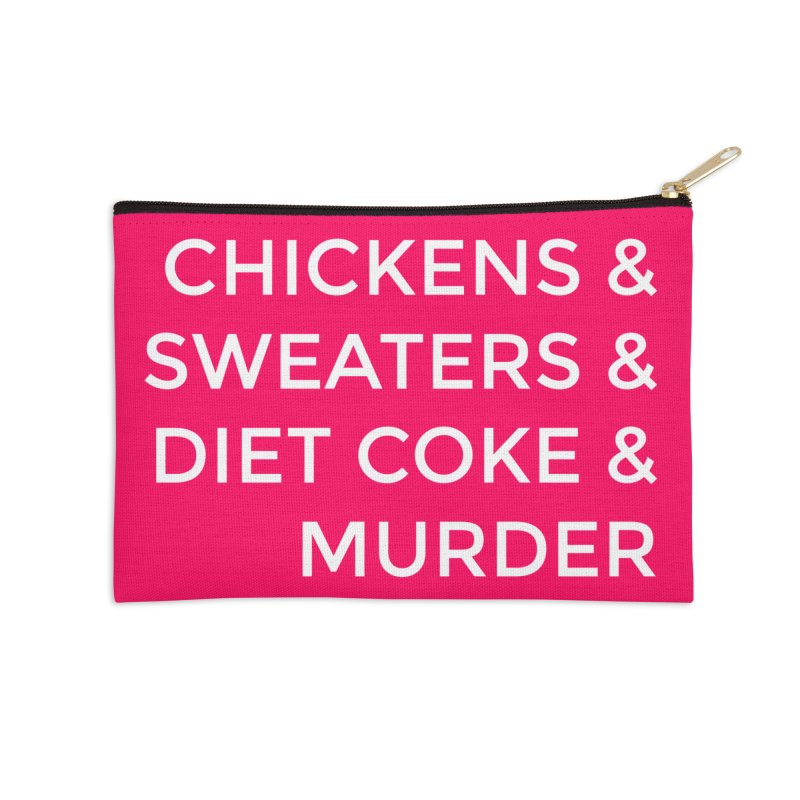 Chickens & Sweaters & Diet Coke & Murder Accessories Zip Pouch by Moms And Murder Merch