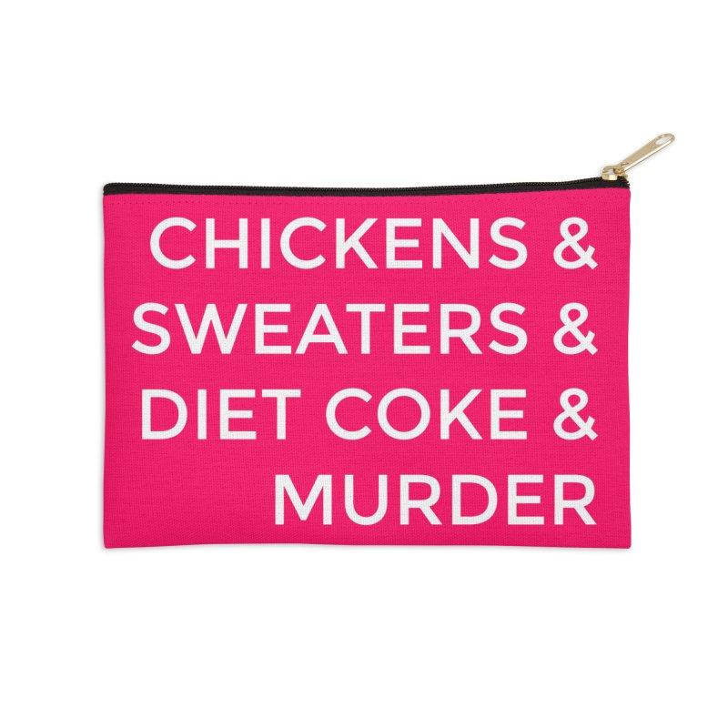 Chickens & Sweaters & Diet Coke & Murder Accessories Zip Pouch by Moms And Murder Merch