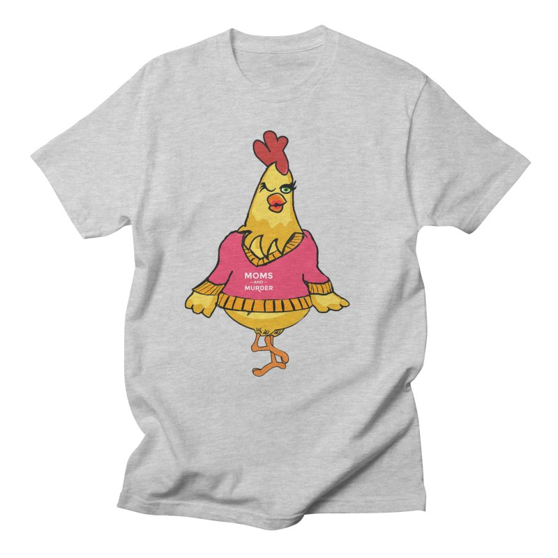 Mrs. Mother Clucker (Design by Notorious Nicki T) Men's T-Shirt by Moms And Murder Merch