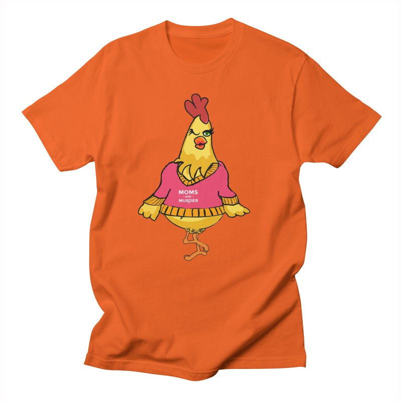Mrs. Mother Clucker (Design by Notorious Nicki T) Women's Unisex T-Shirt by Moms And Murder Merch