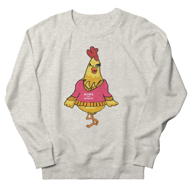 Mrs. Mother Clucker (Design by Notorious Nicki T) Women's Sweatshirt by Moms And Murder Merch