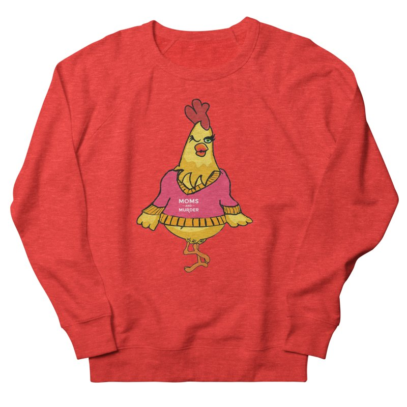 Mrs. Mother Clucker (Design by Notorious Nicki T) Men's Sweatshirt by Moms And Murder Merch
