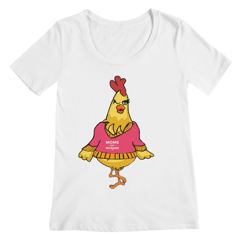 Mrs. Mother Clucker (Design by Notorious Nicki T) Women's Scoopneck by Moms And Murder Merch