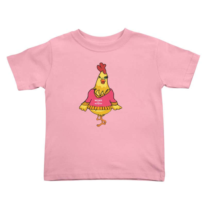 Mrs. Mother Clucker (Design by Notorious Nicki T) Kids Toddler T-Shirt by Moms And Murder Merch