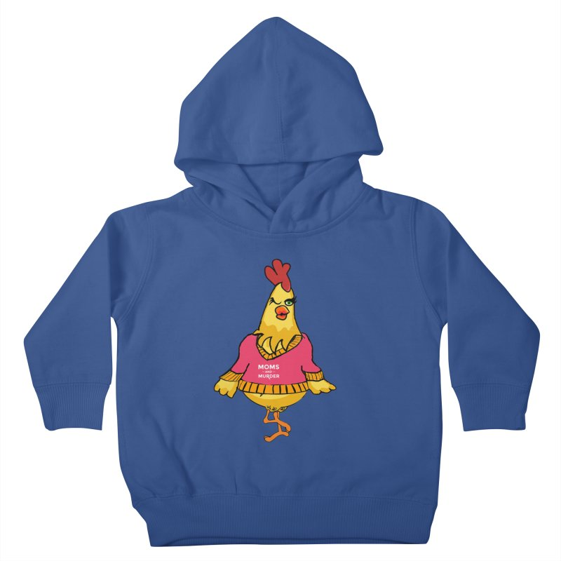 Mrs. Mother Clucker (Design by Notorious Nicki T) Kids Toddler Pullover Hoody by Moms And Murder Merch