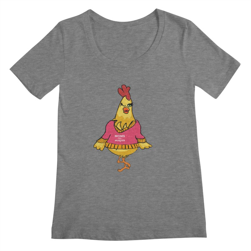 Mrs. Mother Clucker (Design by Notorious Nicki T) Women's  by Moms And Murder Merch