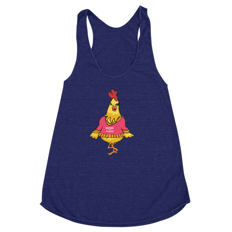 Mrs. Mother Clucker (Design by Notorious Nicki T) Women's Racerback Triblend Tank by Moms And Murder Merch