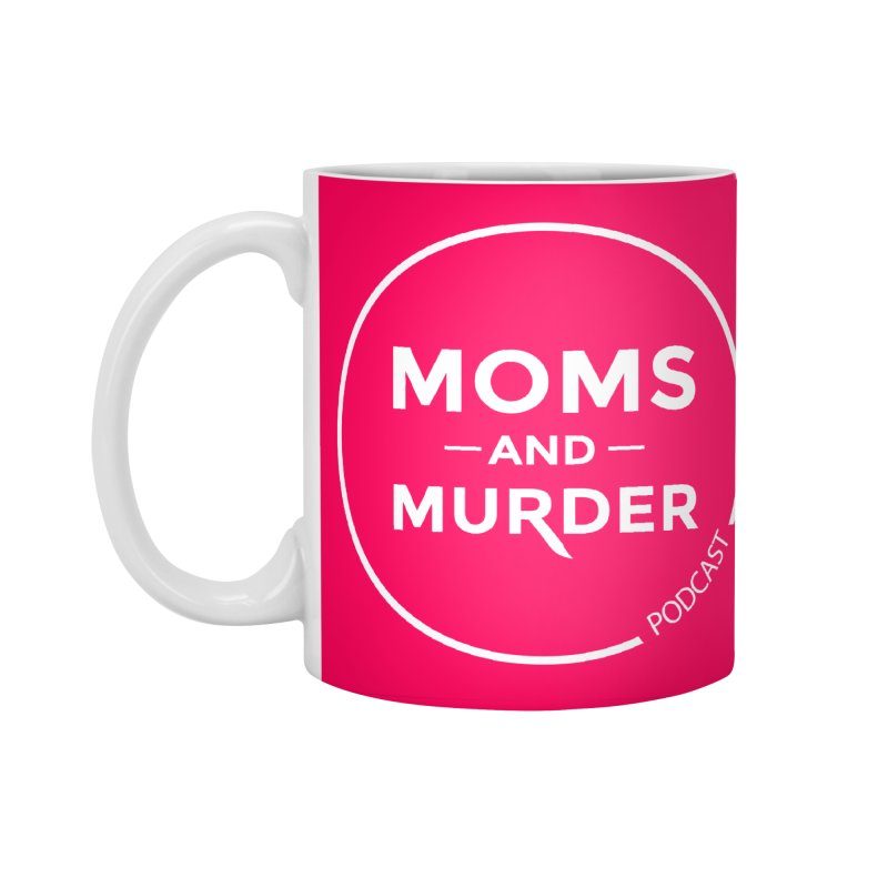 Moms and Murder Podcast Logo in Ring Accessories Mug by Moms And Murder Merch