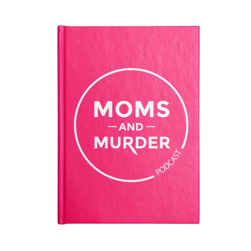 Moms and Murder Podcast Logo in Ring Accessories Lined Journal Notebook by Moms And Murder Merch