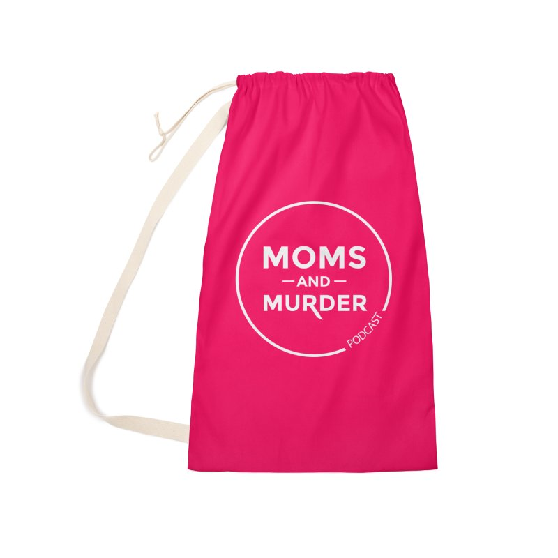 Moms and Murder Podcast Logo in Ring Accessories Laundry Bag Bag by Moms And Murder Merch