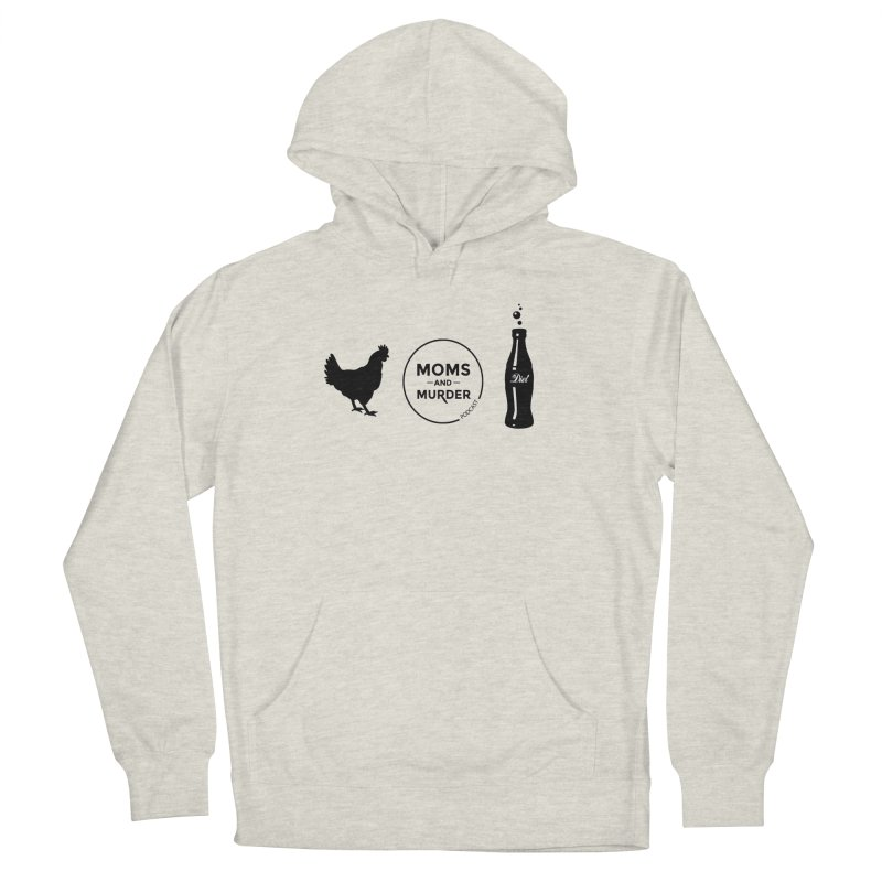 Chickens and Diet Coke Women's Pullover Hoody by Moms And Murder Merch
