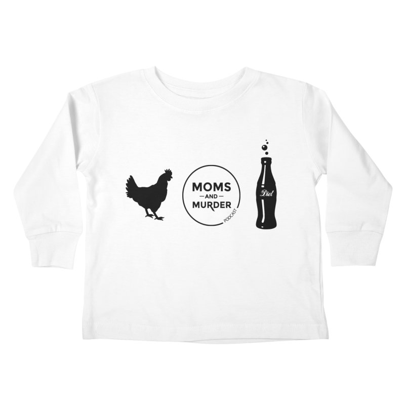 Chickens and Diet Coke Kids Toddler Longsleeve T-Shirt by Moms And Murder Merch