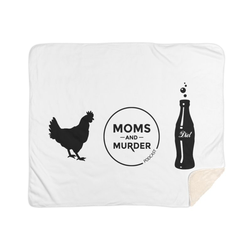 Chickens and Diet Coke Home Sherpa Blanket Blanket by Moms And Murder Merch