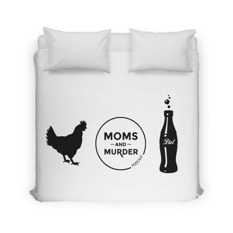 Chickens and Diet Coke Home Duvet by Moms And Murder Merch
