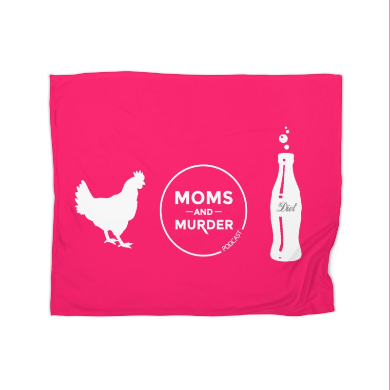 Chickens and Diet Coke Home Blanket by Moms And Murder Merch