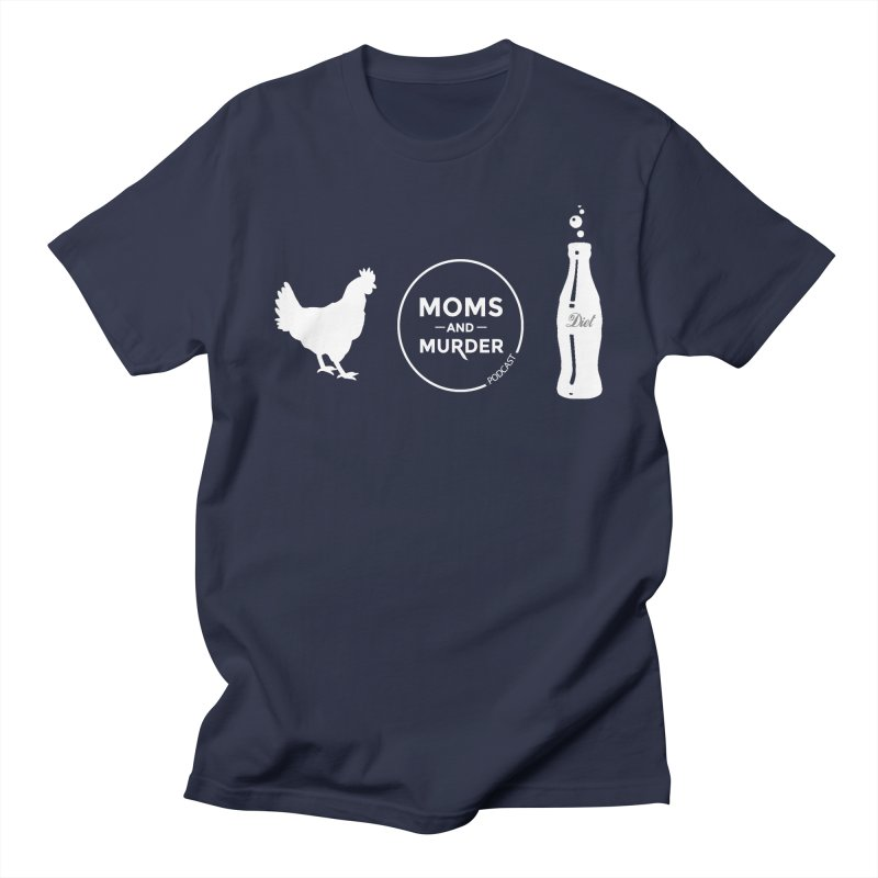 Chickens and Diet Coke Women's Regular Unisex T-Shirt by Moms And Murder Merch