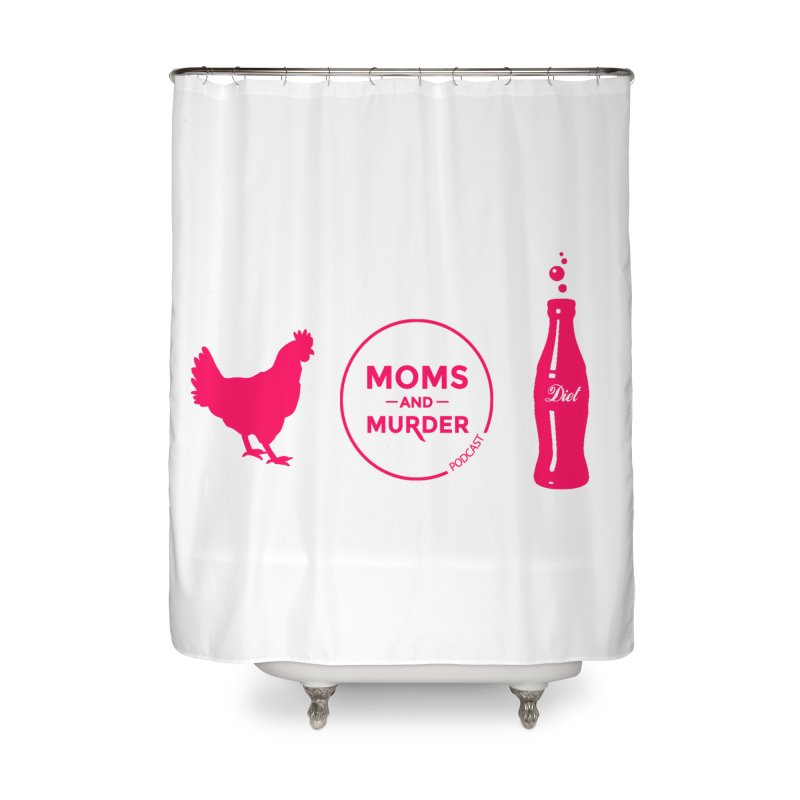 Chickens and Diet Coke Home Shower Curtain by Moms And Murder Merch