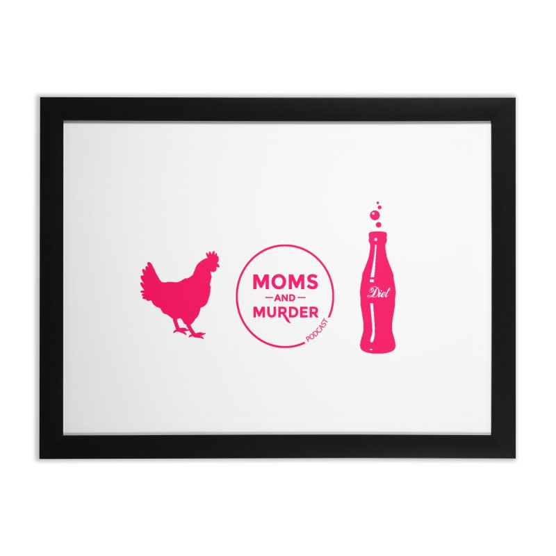 Chickens and Diet Coke Home Framed Fine Art Print by Moms And Murder Merch