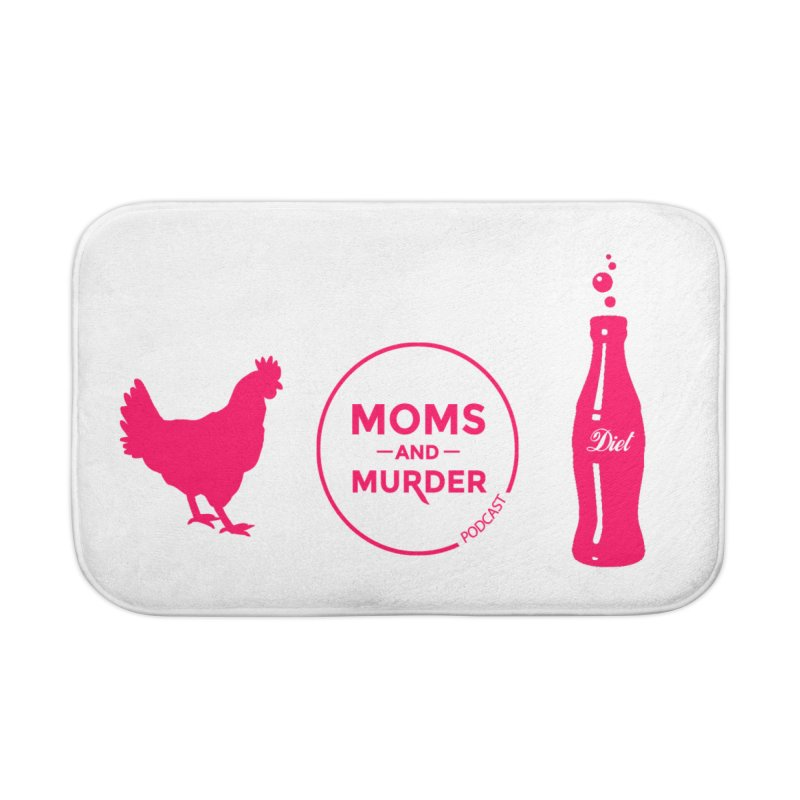Chickens and Diet Coke Home Bath Mat by Moms And Murder Merch