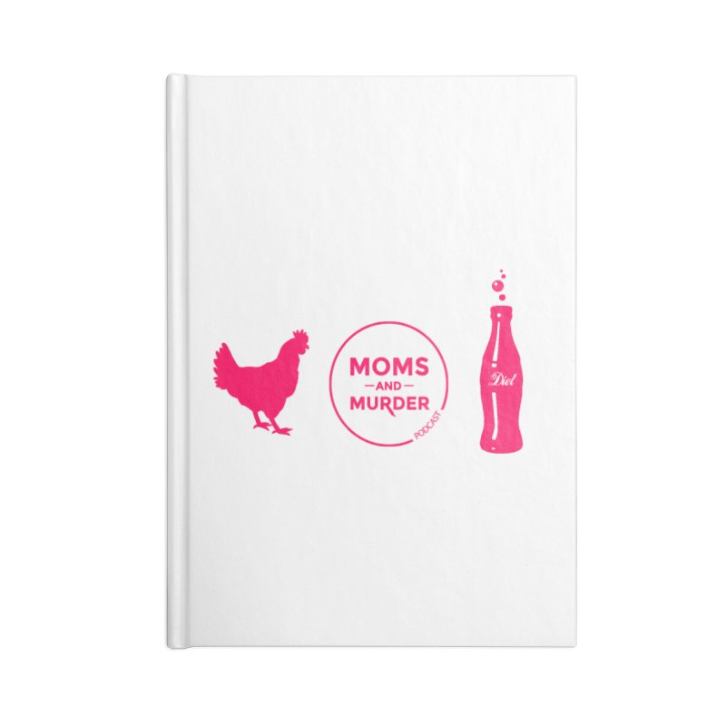 Chickens and Diet Coke Accessories Blank Journal Notebook by Moms And Murder Merch
