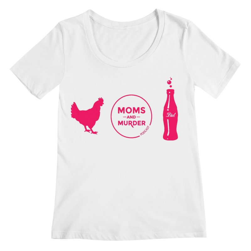Chickens and Diet Coke Women's Scoopneck by Moms And Murder Merch