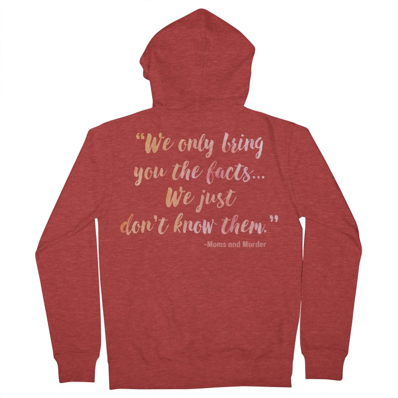 """""""We Only Bring You The Facts... We Just Don't Know Them."""" Men's French Terry Zip-Up Hoody by Moms And Murder Merch"""