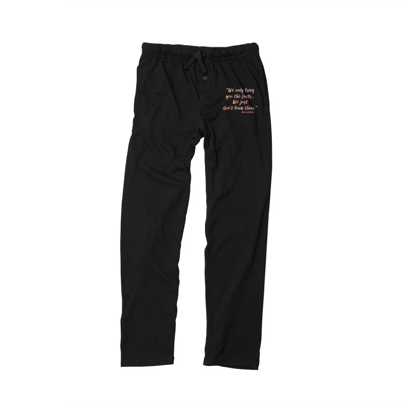 """""""We Only Bring You The Facts... We Just Don't Know Them."""" Men's Lounge Pants by Moms And Murder Merch"""