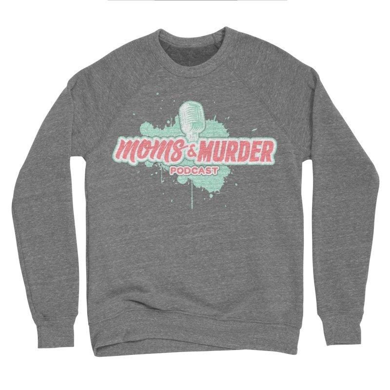 Moms & Murder Podcast by Mark Jones Women's Sweatshirt by Moms And Murder Merch