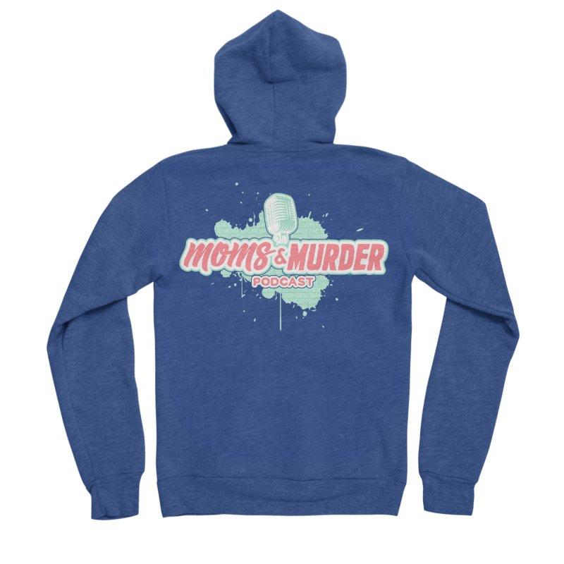 Moms & Murder Podcast by Mark Jones Men's Sponge Fleece Zip-Up Hoody by Moms And Murder Merch