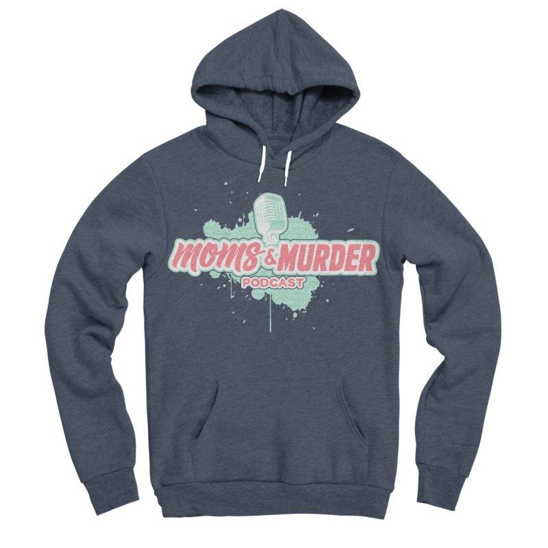 Moms & Murder Podcast by Mark Jones Men's Sponge Fleece Pullover Hoody by Moms And Murder Merch