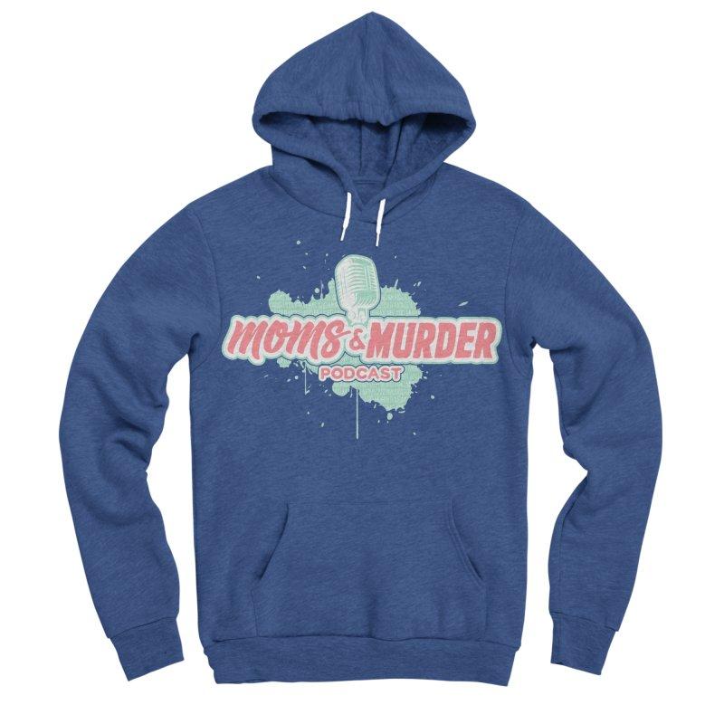 Moms & Murder Podcast by Mark Jones Women's Sponge Fleece Pullover Hoody by Moms And Murder Merch