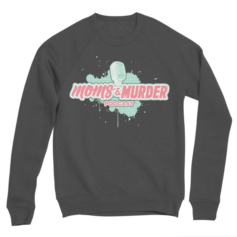 Moms & Murder Podcast by Mark Jones Women's Sponge Fleece Sweatshirt by Moms And Murder Merch