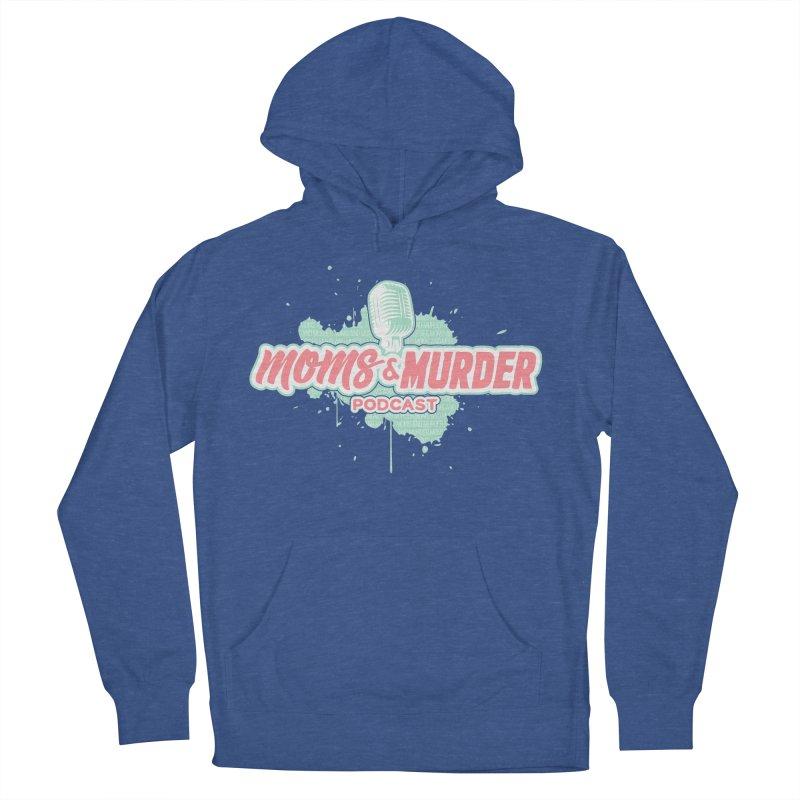 Moms & Murder Podcast by Mark Jones Women's Pullover Hoody by Moms And Murder Merch