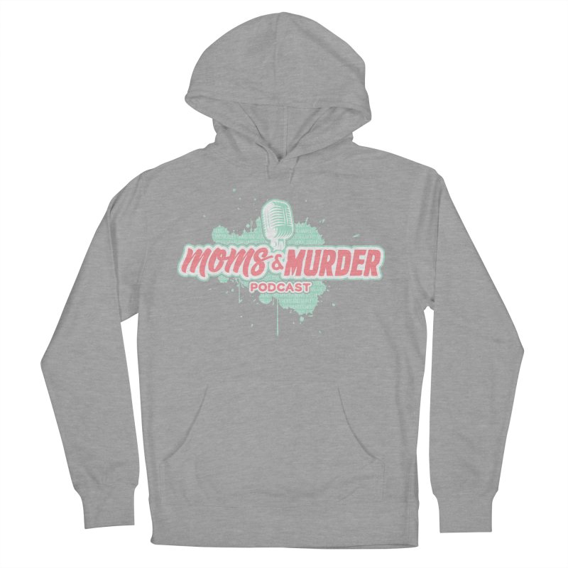 Moms & Murder Podcast by Mark Jones Women's Pullover Hoody by Moms And Murder Merch