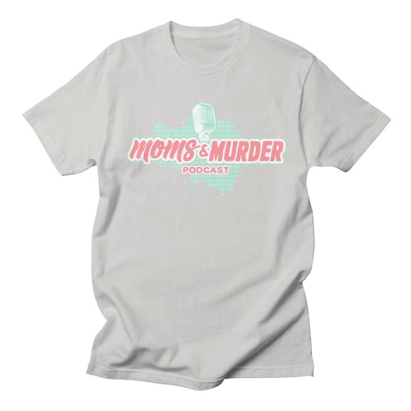 Moms & Murder Podcast by Mark Jones Men's T-Shirt by Moms And Murder Merch