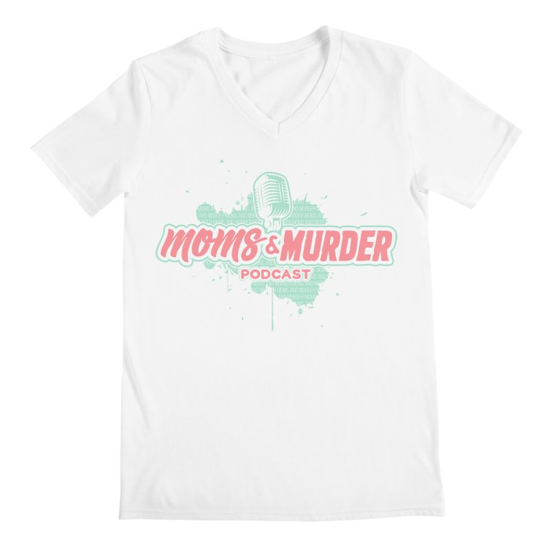 Moms & Murder Podcast by Mark Jones Men's V-Neck by Moms And Murder Merch