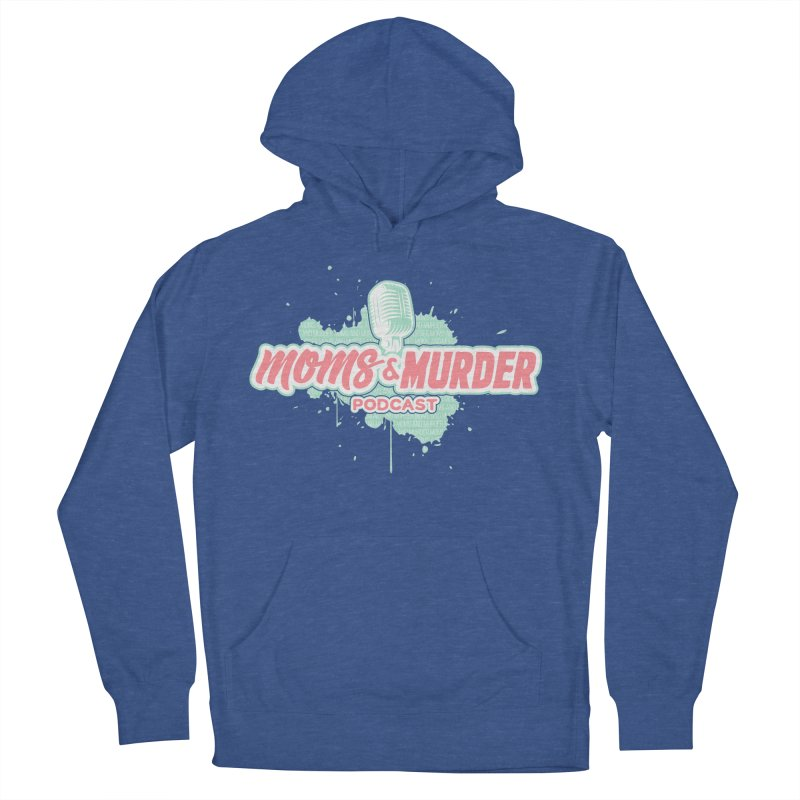 Moms & Murder Podcast by Mark Jones Women's French Terry Pullover Hoody by Moms And Murder Merch