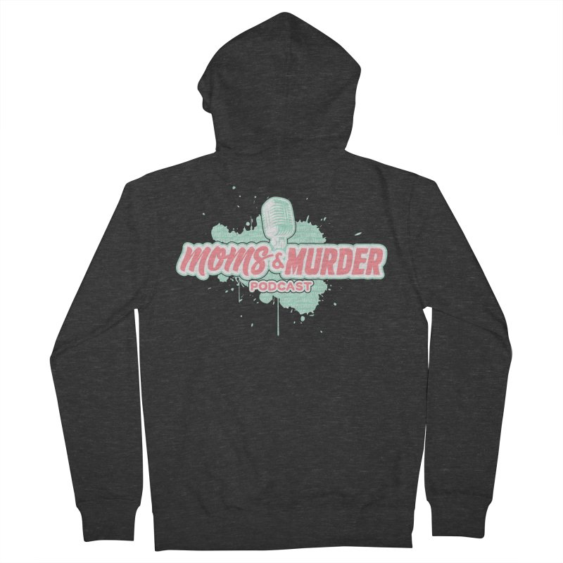 Moms & Murder Podcast by Mark Jones Women's French Terry Zip-Up Hoody by Moms And Murder Merch