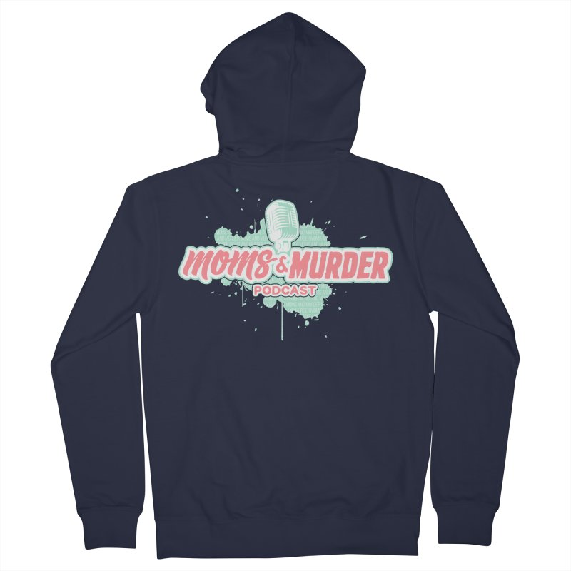 Moms & Murder Podcast by Mark Jones Men's French Terry Zip-Up Hoody by Moms And Murder Merch
