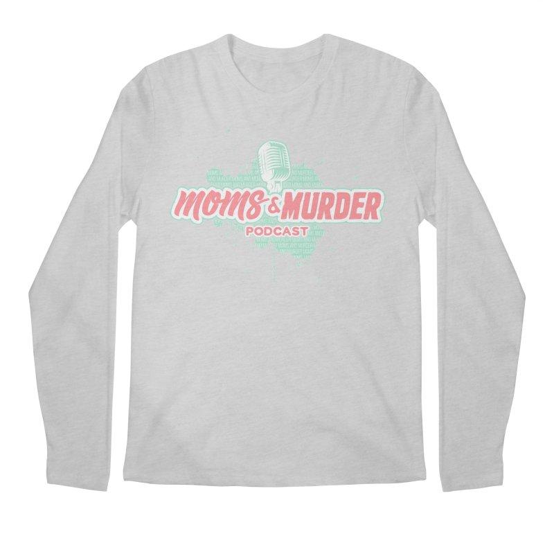 Moms & Murder Podcast by Mark Jones Men's Regular Longsleeve T-Shirt by Moms And Murder Merch