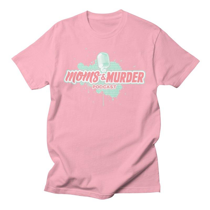 Moms & Murder Podcast by Mark Jones Women's T-Shirt by Moms And Murder Merch