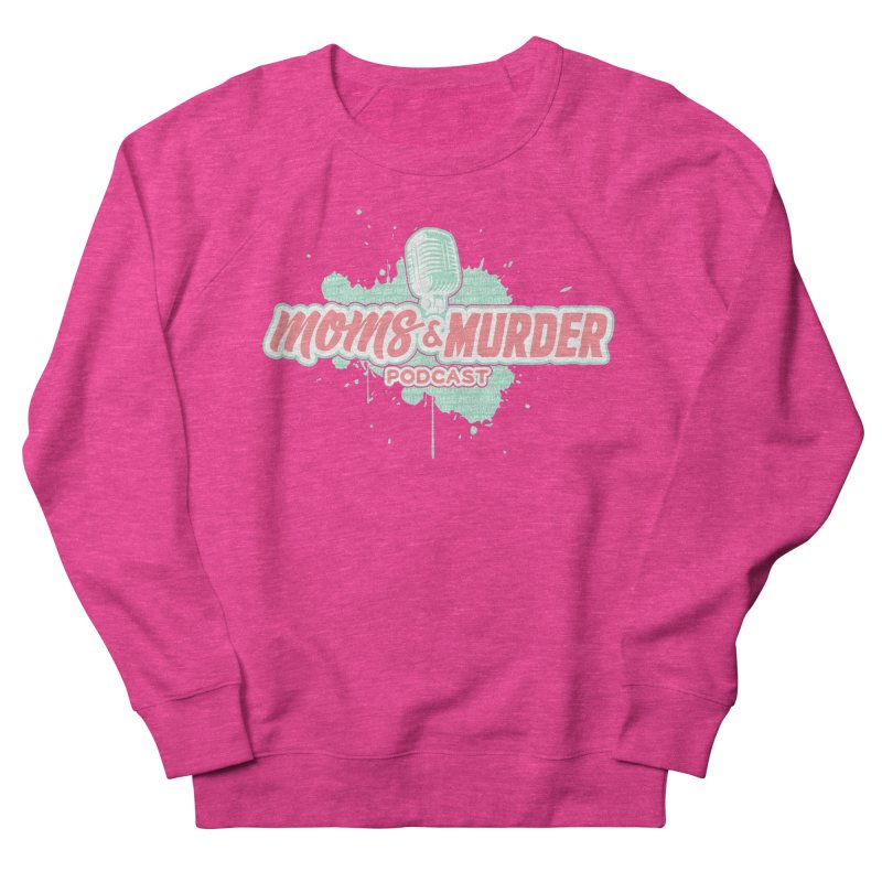 Moms & Murder Podcast by Mark Jones Women's French Terry Sweatshirt by Moms And Murder Merch