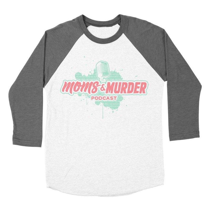 Moms & Murder Podcast by Mark Jones Men's Baseball Triblend Longsleeve T-Shirt by Moms And Murder Merch