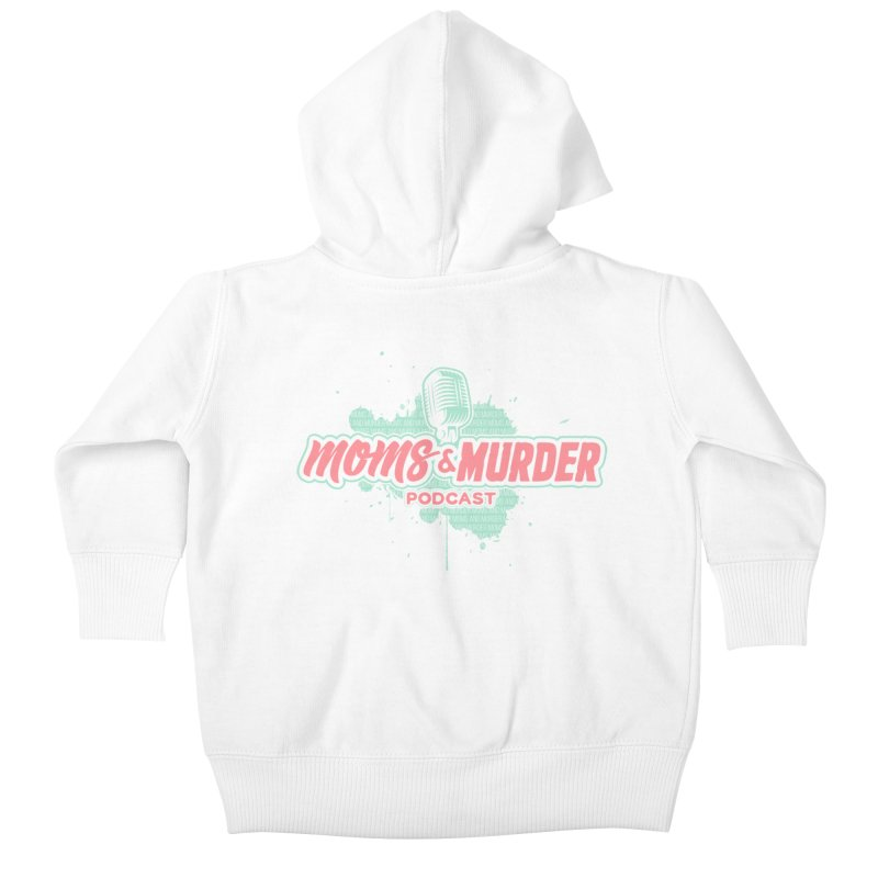 Moms & Murder Podcast by Mark Jones Kids Baby Zip-Up Hoody by Moms And Murder Merch