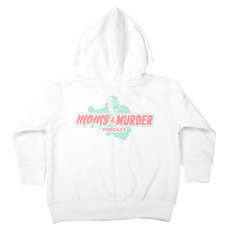 Moms & Murder Podcast by Mark Jones Kids Toddler Zip-Up Hoody by Moms And Murder Merch