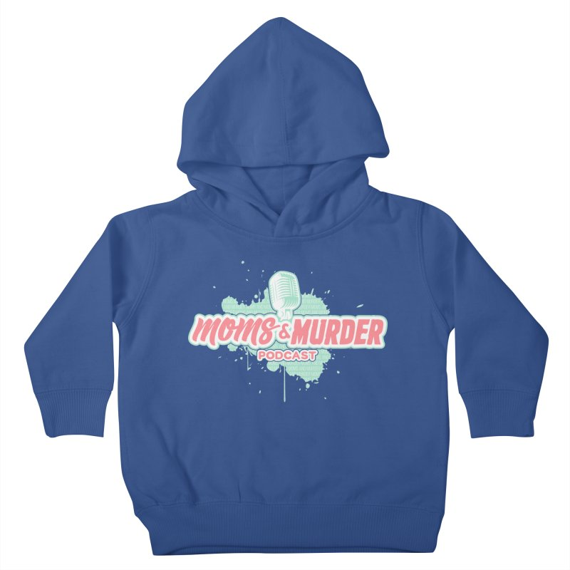 Moms & Murder Podcast by Mark Jones Kids Toddler Pullover Hoody by Moms And Murder Merch