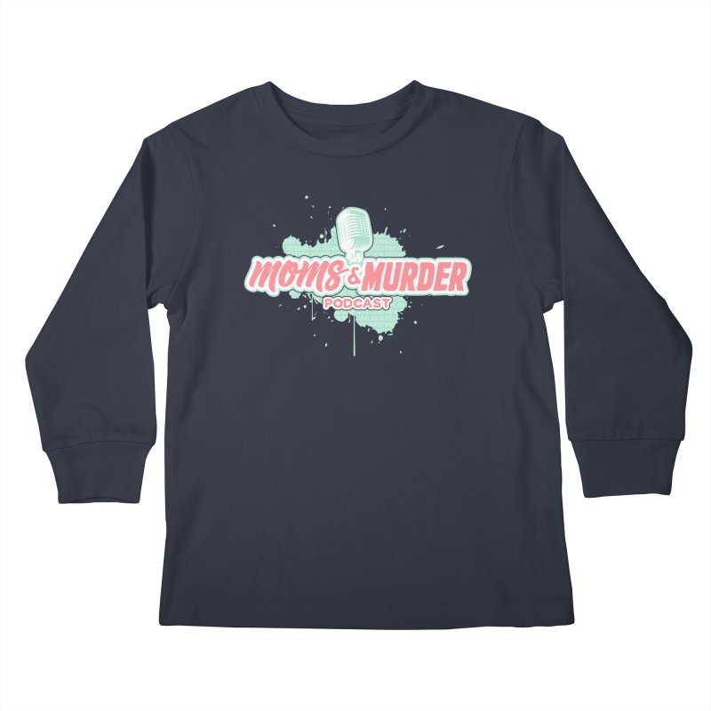 Moms & Murder Podcast by Mark Jones Kids Longsleeve T-Shirt by Moms And Murder Merch