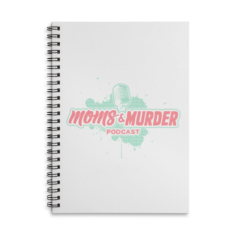 Moms & Murder Podcast by Mark Jones Accessories Lined Spiral Notebook by Moms And Murder Merch
